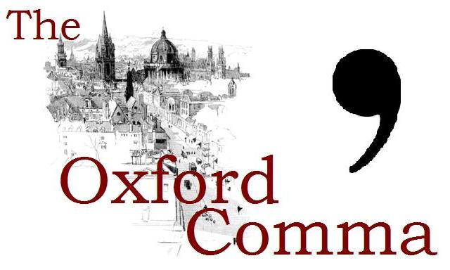 Insert the Oxford Comma by http://writehouseng.com/wp-content/uploads/2015/01/The-Oxford-Comma.jpg